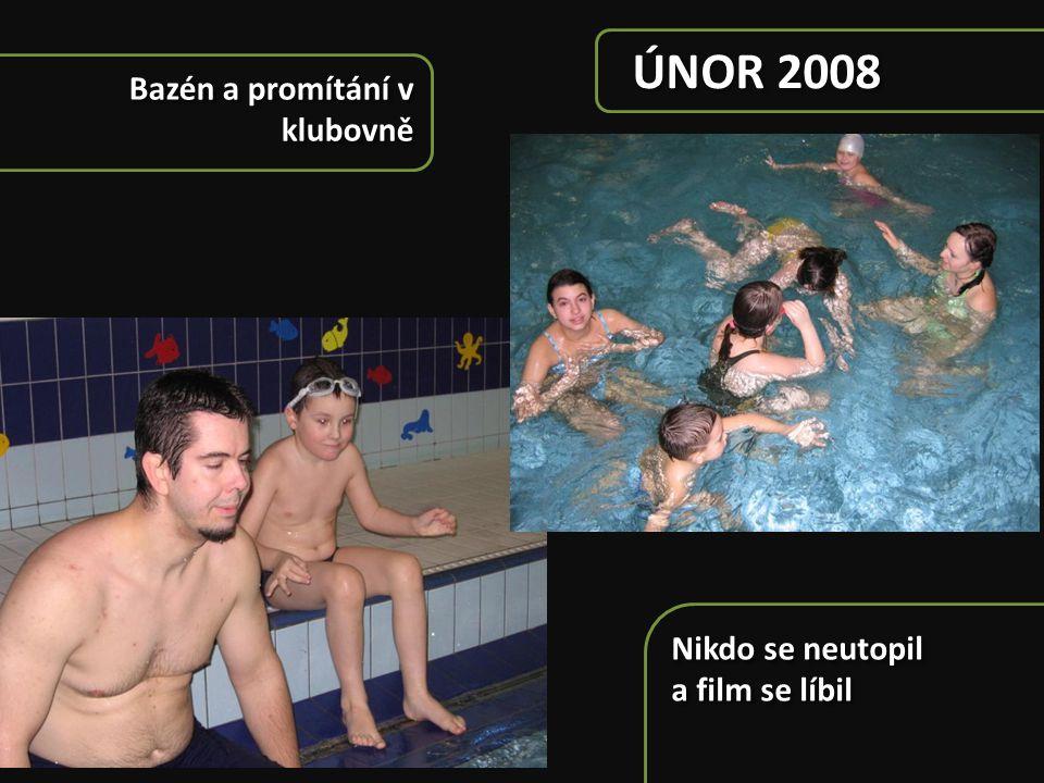 ÚNOR 2008 Bazén a promítání v klubovně Nikdo se neutopil