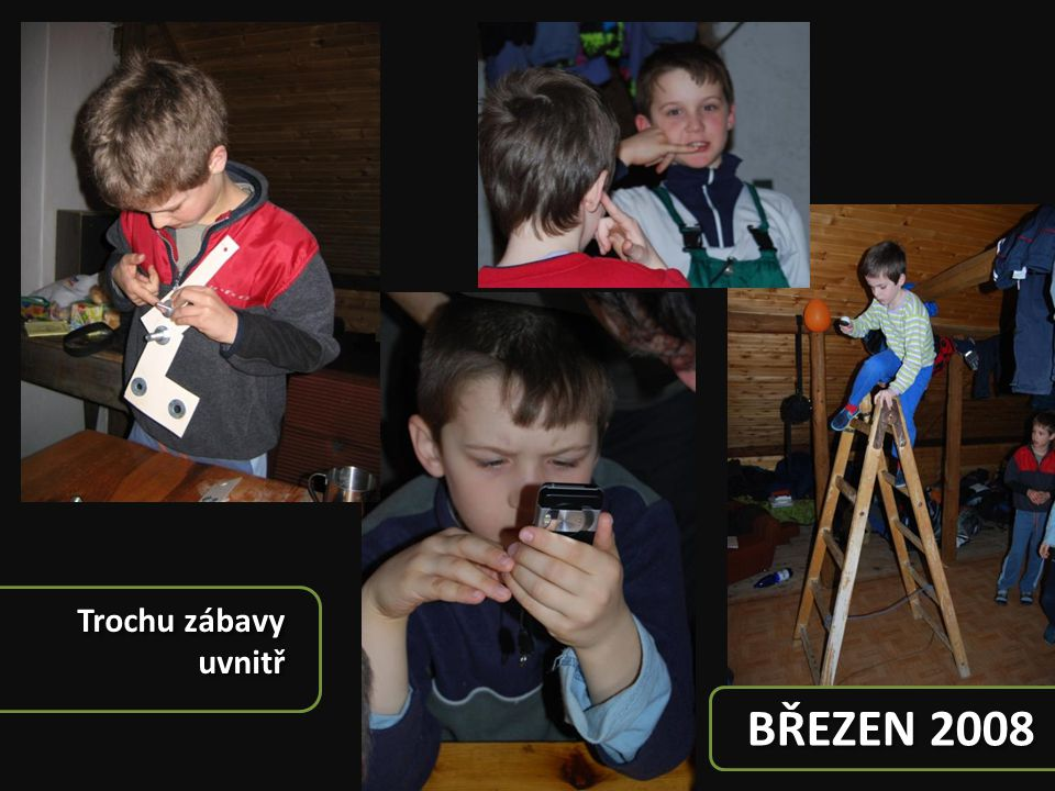 Trochu zábavy uvnitř BŘEZEN 2008