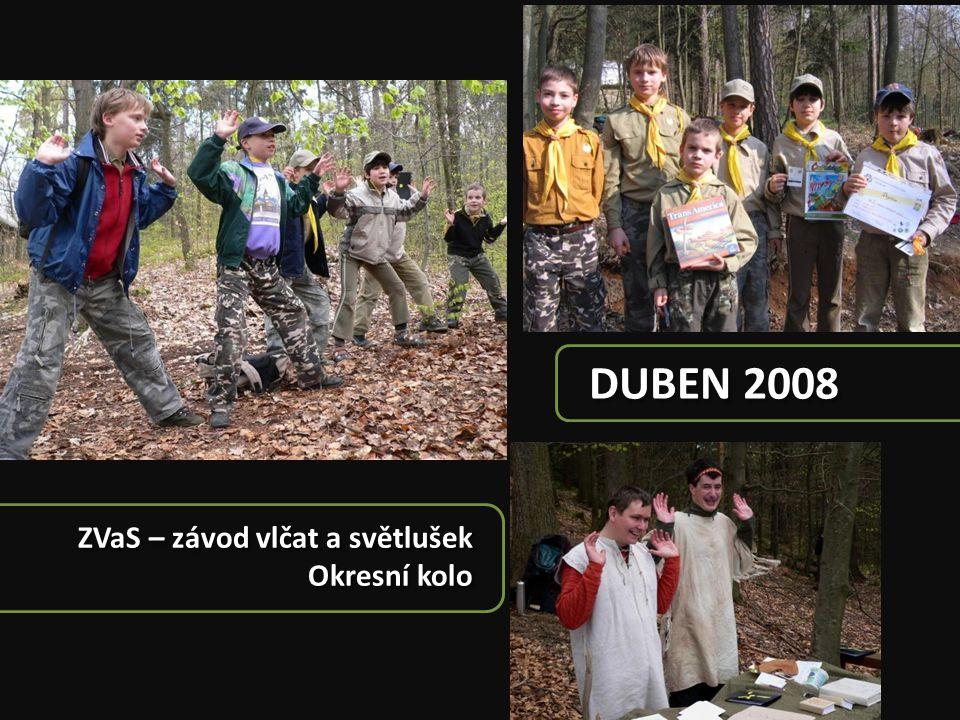 DUBEN 2008 ZVaS – závod vlčat a světlušek Okresní kolo