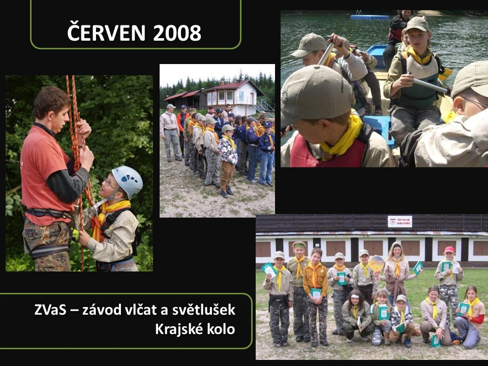 ČERVEN 2008 ZVaS – závod vlčat a světlušek Krajské kolo