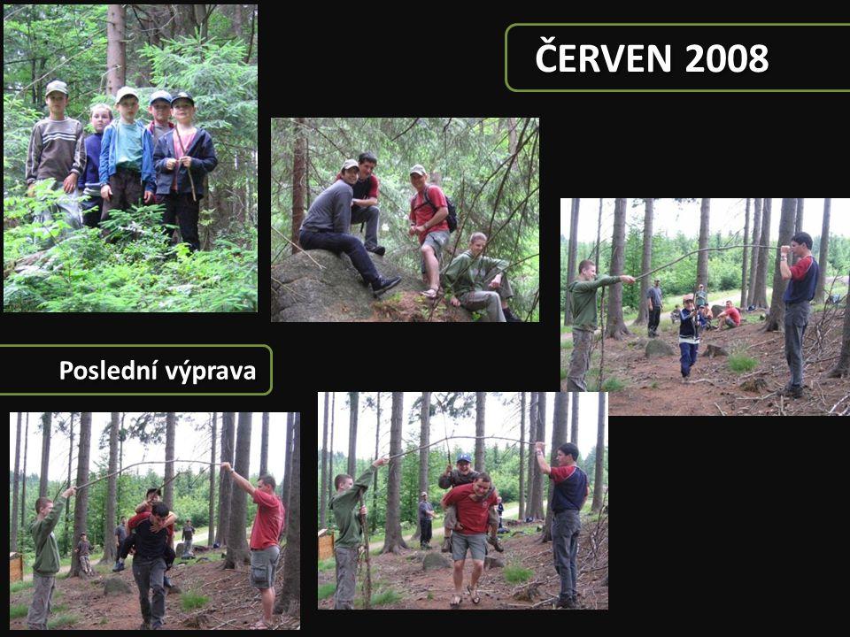 ČERVEN 2008 Poslední výprava