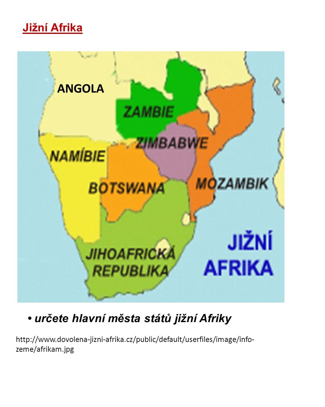 ANGOLA Jižní Afrika • určete hlavní města států jižní Afriky