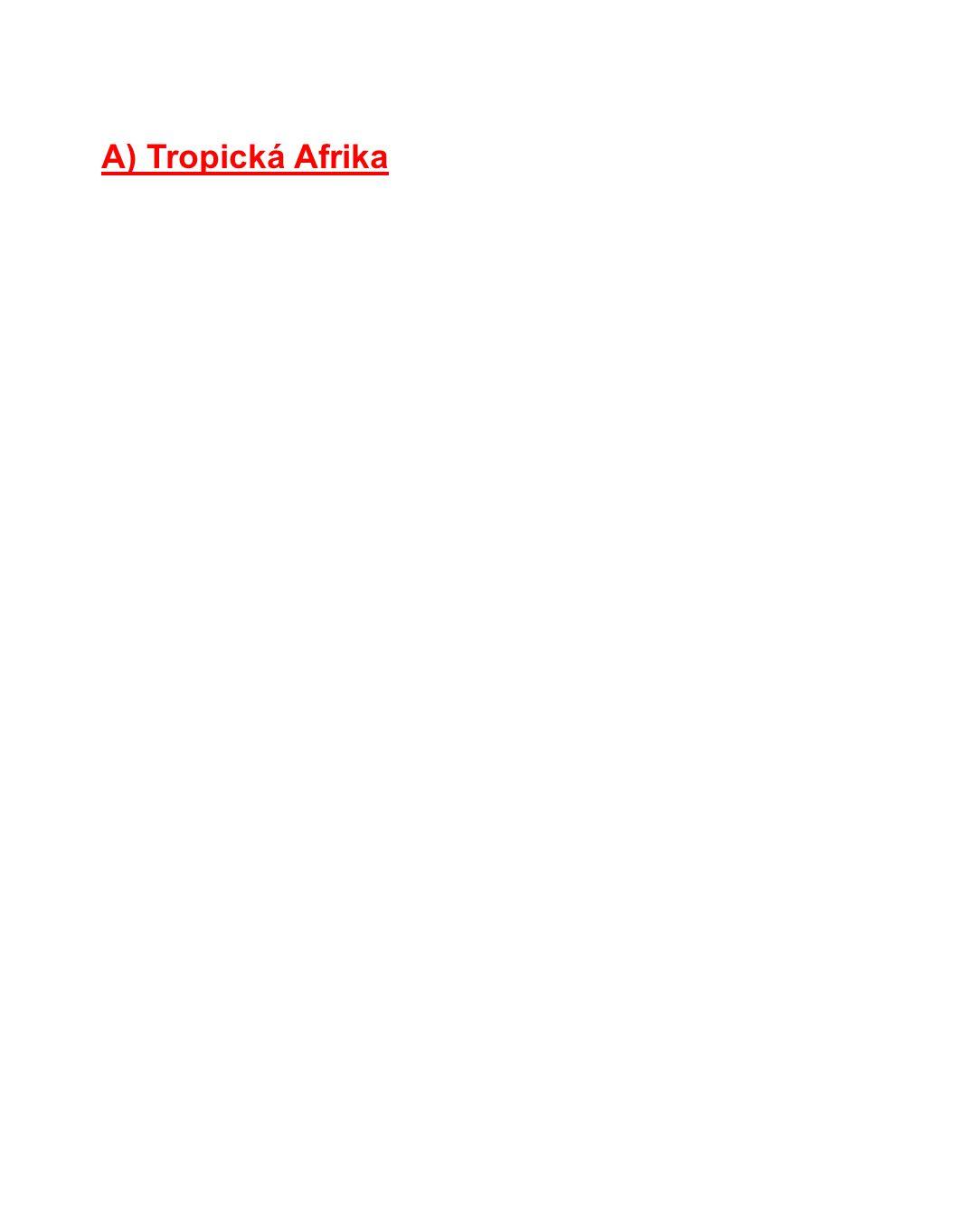 A) Tropická Afrika
