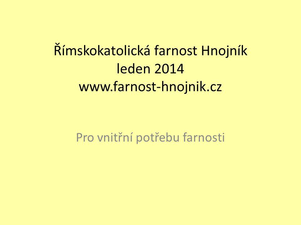 Římskokatolická farnost Hnojník leden 2014 www.farnost-hnojnik.cz