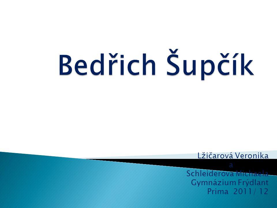 Bedřich Šupčík Lžičarová Veronika a Schleiderova Michaela