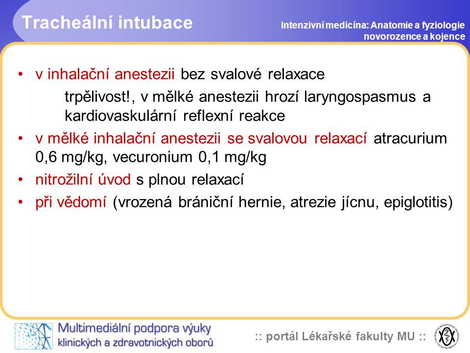 Tracheální intubace v inhalační anestezii bez svalové relaxace