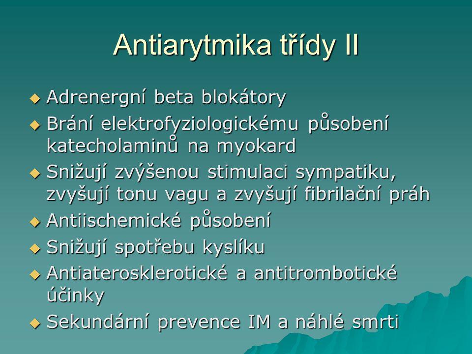 Antiarytmika třídy II Adrenergní beta blokátory