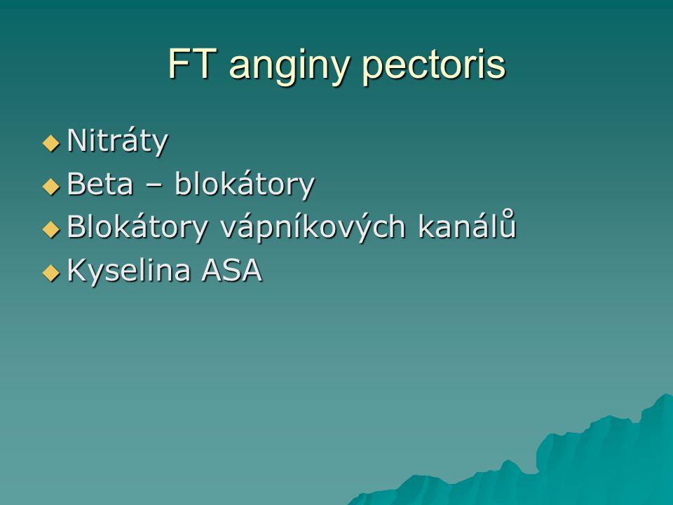 FT anginy pectoris Nitráty Beta – blokátory