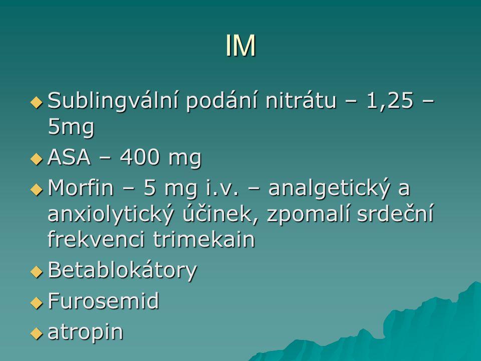 IM Sublingvální podání nitrátu – 1,25 – 5mg ASA – 400 mg