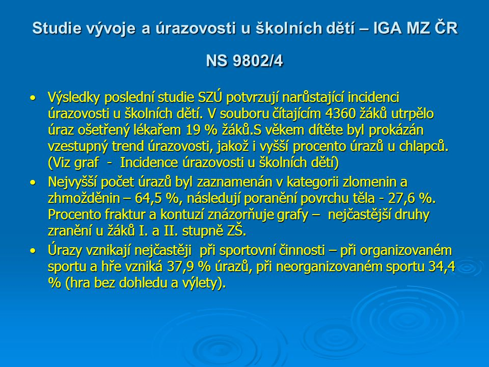 Studie vývoje a úrazovosti u školních dětí – IGA MZ ČR NS 9802/4