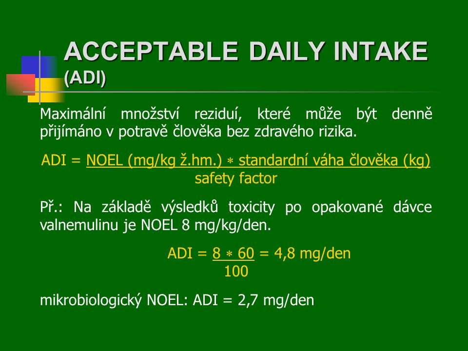 ACCEPTABLE DAILY INTAKE (ADI)