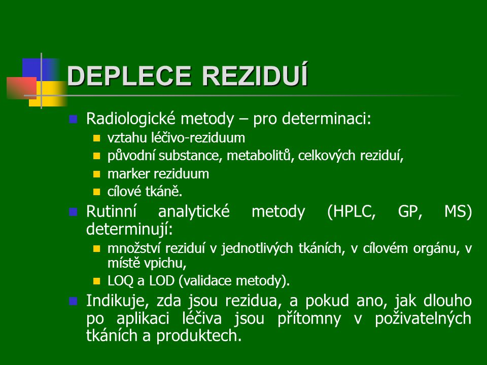 DEPLECE REZIDUÍ Radiologické metody – pro determinaci:
