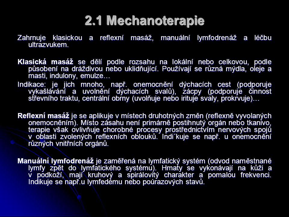 2.1 Mechanoterapie Zahrnuje klasickou a reflexní masáž, manuální lymfodrenáž a léčbu ultrazvukem.