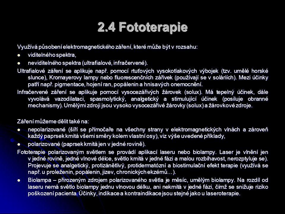 2.4 Fototerapie Využívá působení elektromagnetického záření, které může být v rozsahu: viditelného spektra,