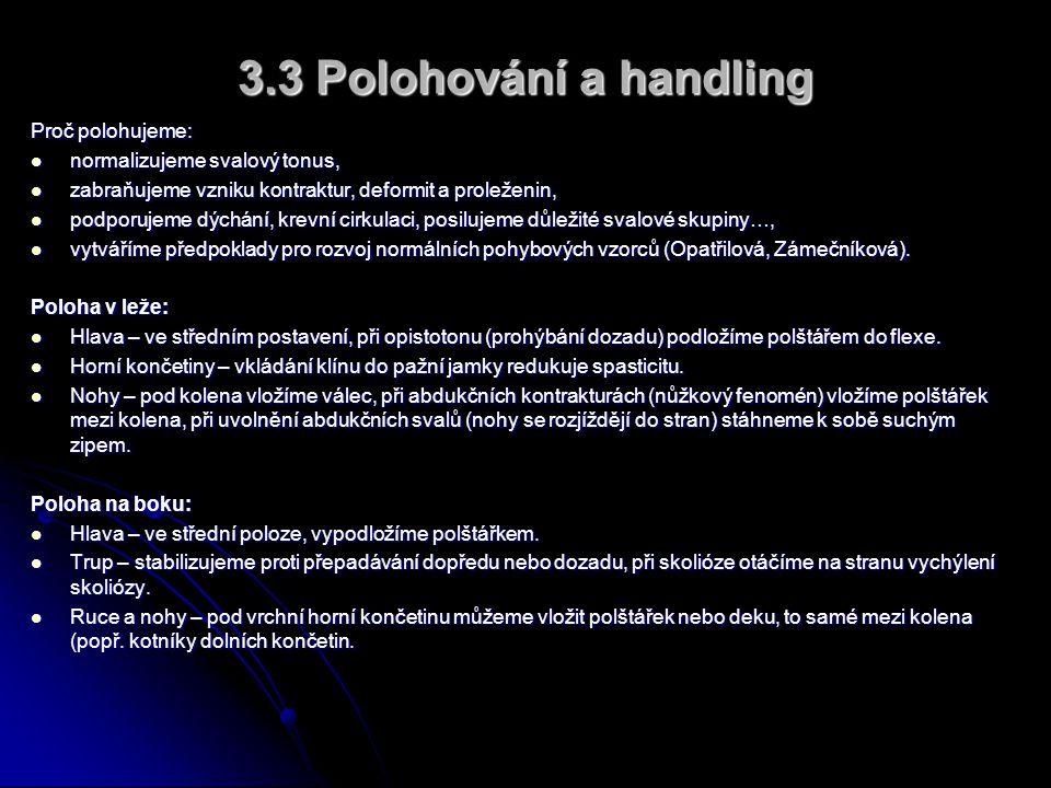 3.3 Polohování a handling Proč polohujeme: