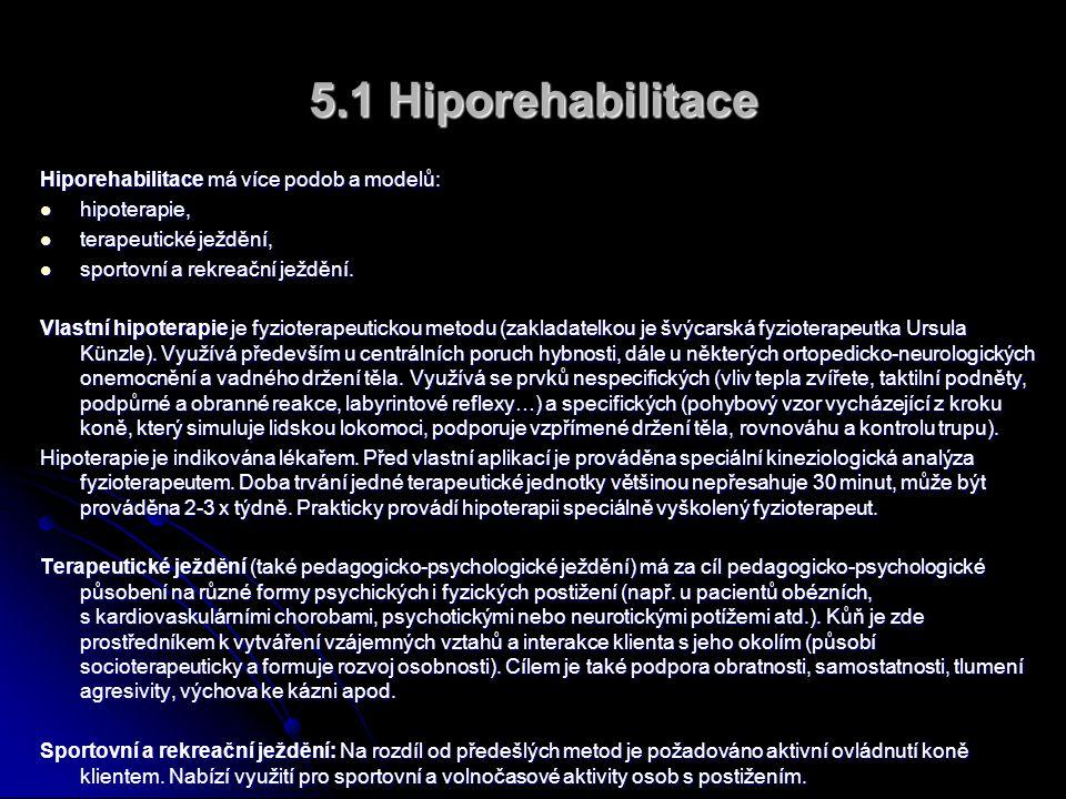 5.1 Hiporehabilitace Hiporehabilitace má více podob a modelů: