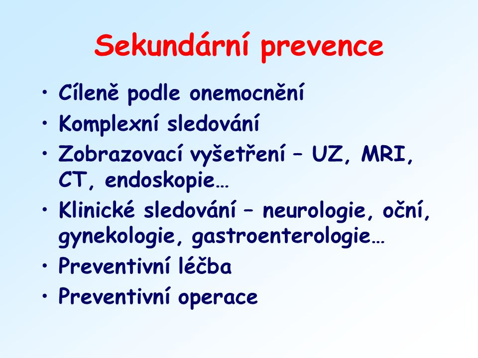 Sekundární prevence Cíleně podle onemocnění Komplexní sledování