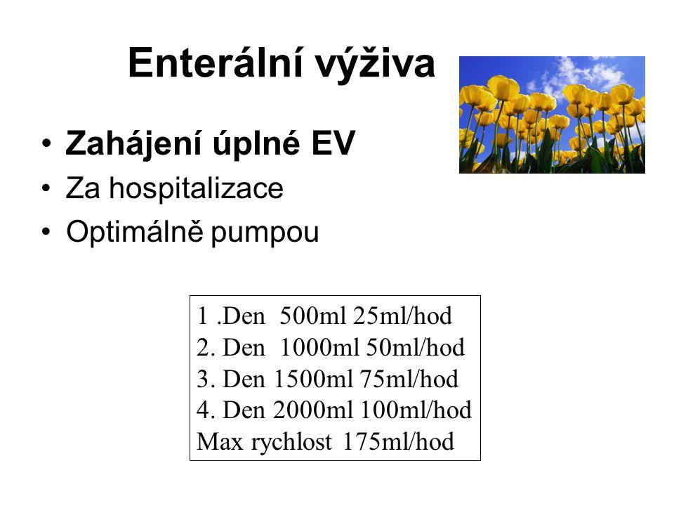Enterální výživa Zahájení úplné EV Za hospitalizace Optimálně pumpou