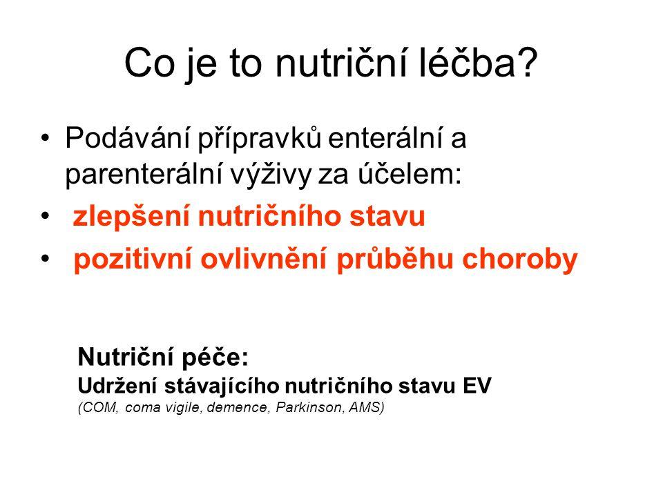 Co je to nutriční léčba Podávání přípravků enterální a parenterální výživy za účelem: zlepšení nutričního stavu.