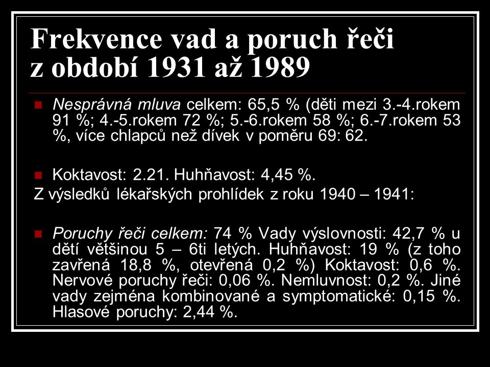 Frekvence vad a poruch řeči z období 1931 až 1989
