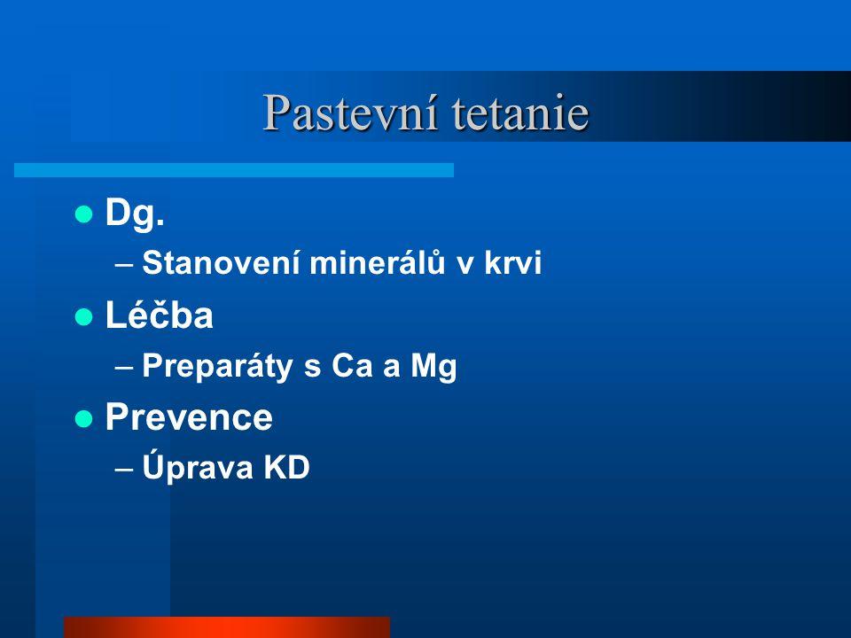 Pastevní tetanie Dg. Léčba Prevence Stanovení minerálů v krvi