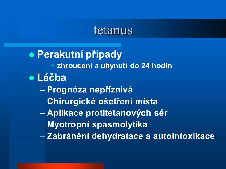 tetanus Perakutní případy Léčba Prognóza nepříznivá