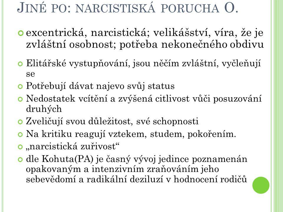 Jiné po: narcistiská porucha O.