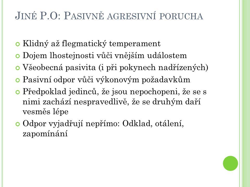Jiné P.O: Pasivně agresivní porucha