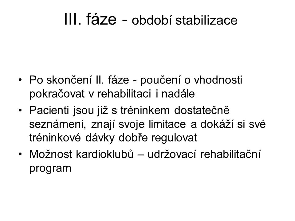 III. fáze - období stabilizace