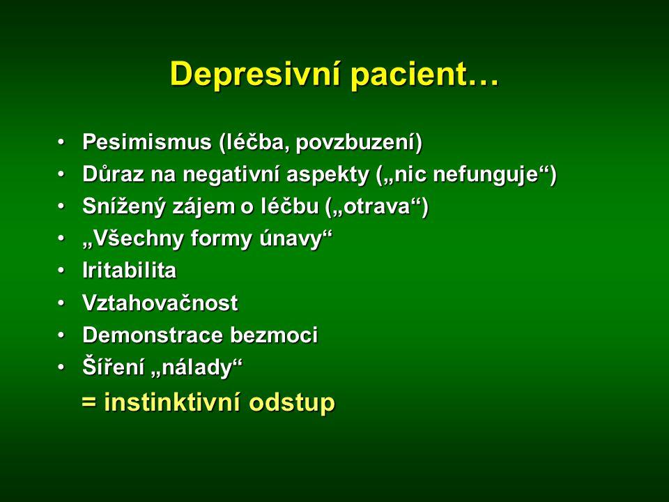 Depresivní pacient… Pesimismus (léčba, povzbuzení)