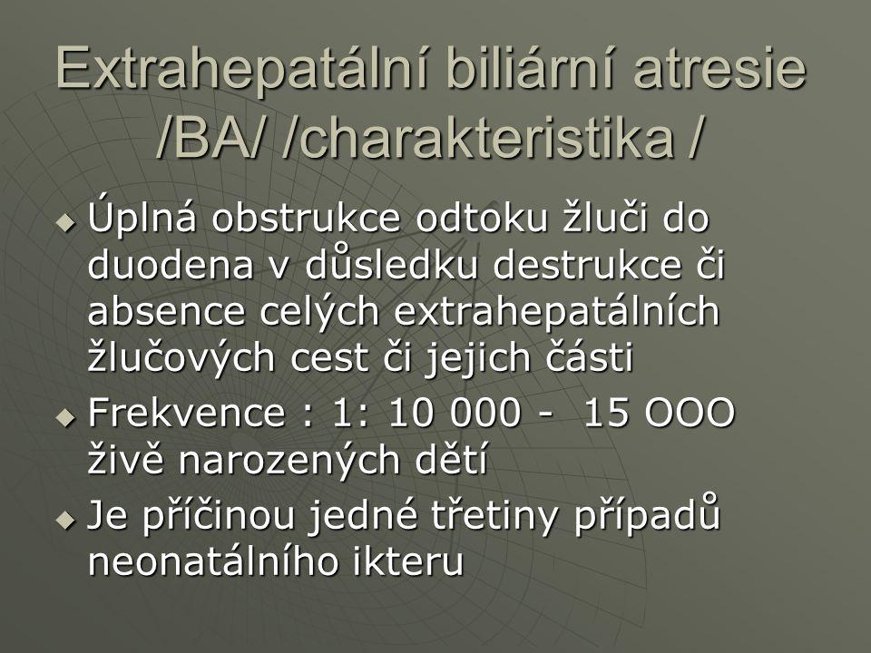 Extrahepatální biliární atresie /BA/ /charakteristika /