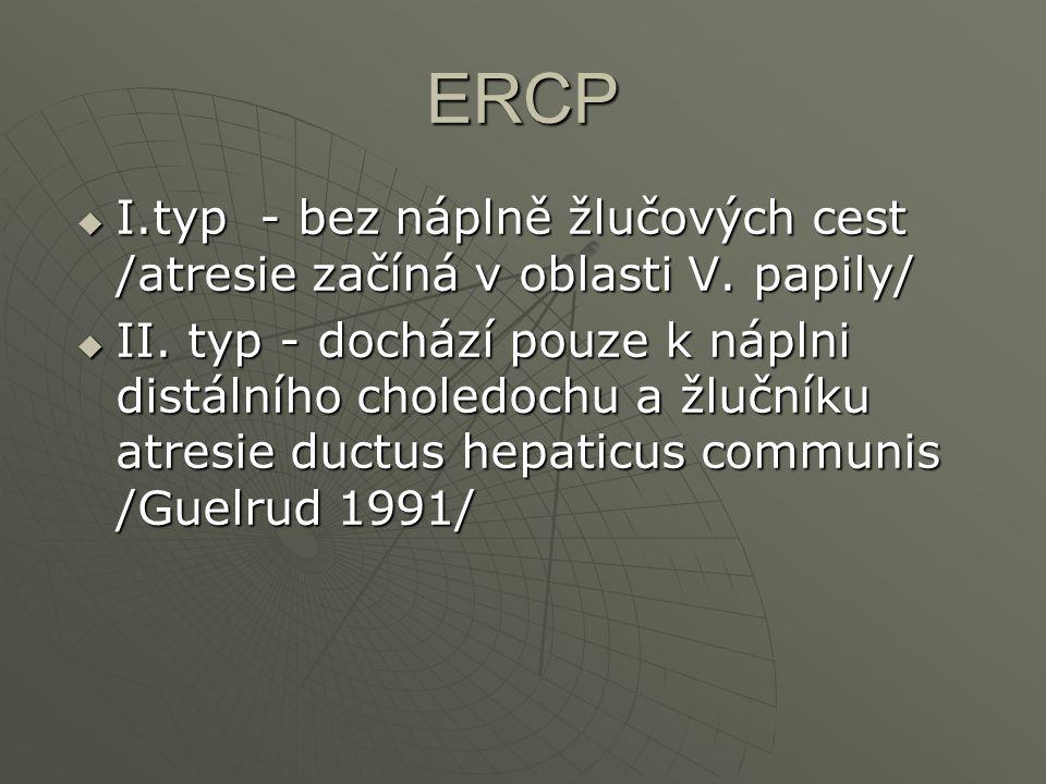 ERCP I.typ - bez náplně žlučových cest /atresie začíná v oblasti V. papily/