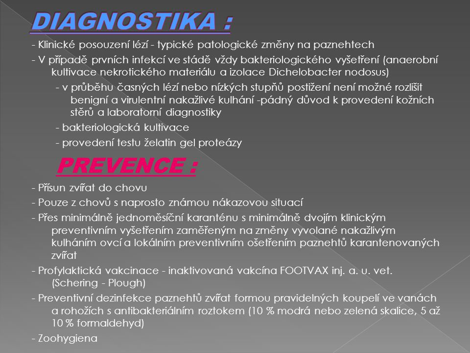 DIAGNOSTIKA : PREVENCE :