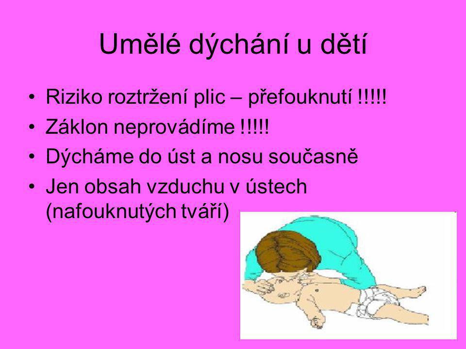 Umělé dýchání u dětí Riziko roztržení plic – přefouknutí !!!!!
