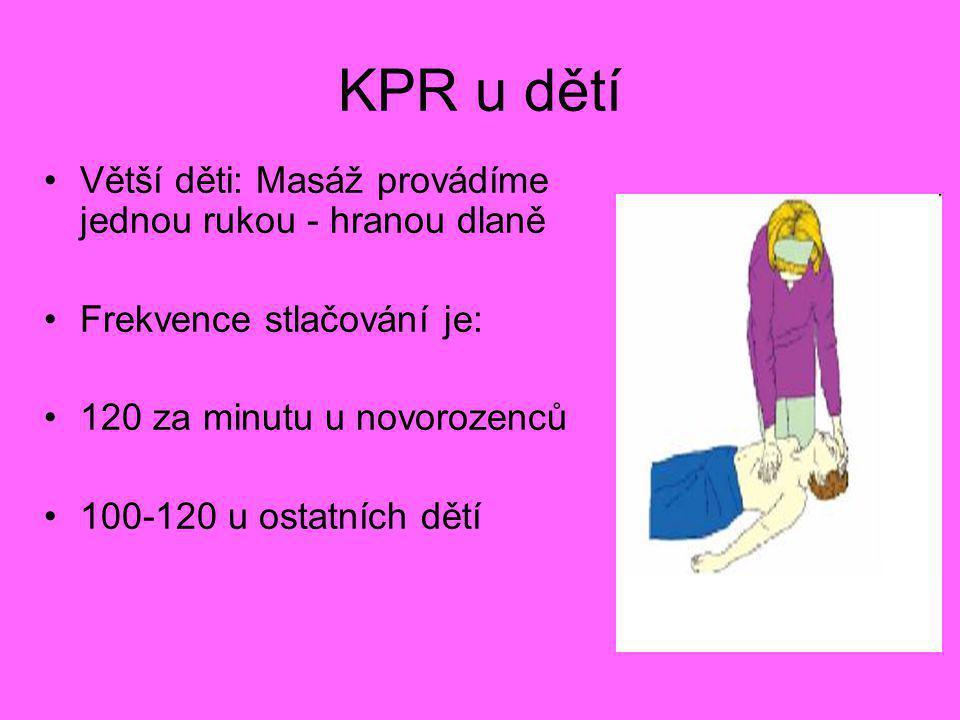 KPR u dětí Větší děti: Masáž provádíme jednou rukou - hranou dlaně