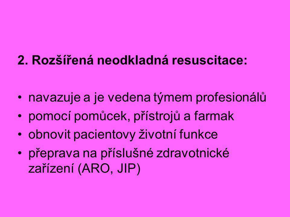 2. Rozšířená neodkladná resuscitace: