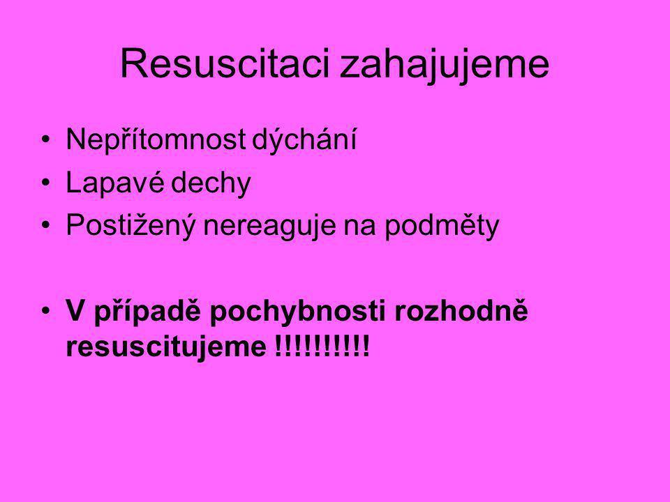 Resuscitaci zahajujeme