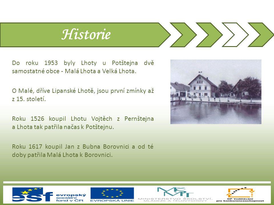 Historie Do roku 1953 byly Lhoty u Potštejna dvě samostatné obce - Malá Lhota a Velká Lhota.