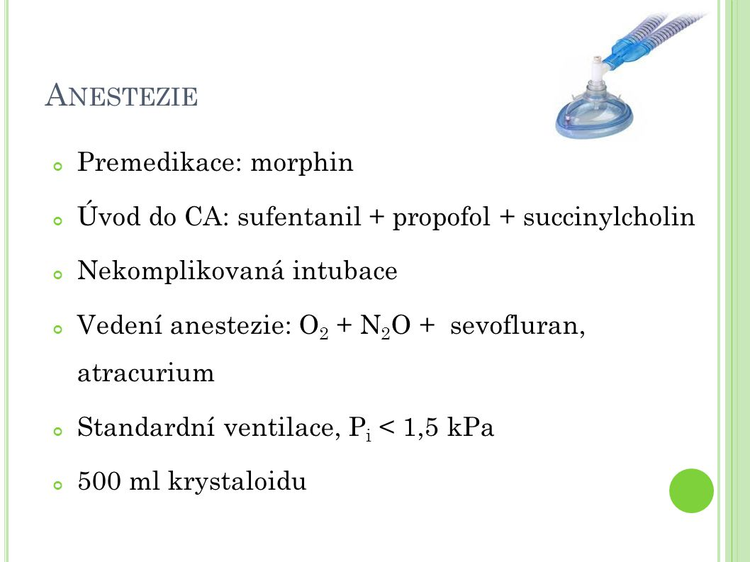 Anestezie Premedikace: morphin