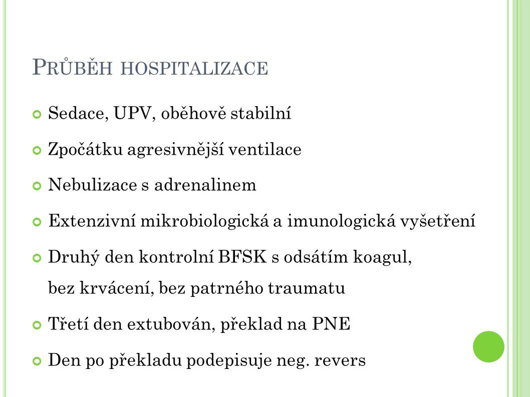 Průběh hospitalizace Sedace, UPV, oběhově stabilní