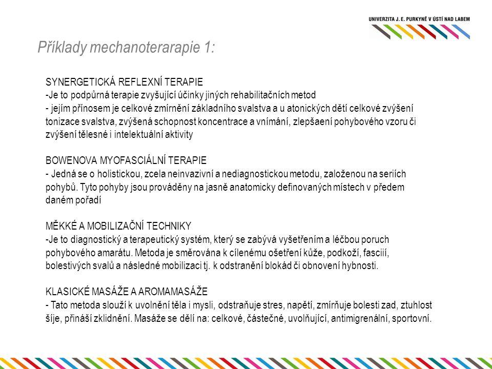 Příklady mechanoterarapie 1:
