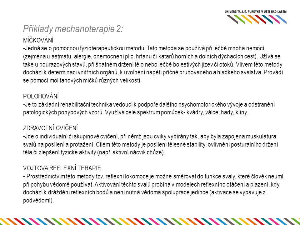 Příklady mechanoterapie 2: