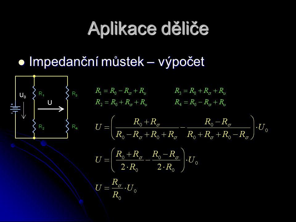 Aplikace děliče Impedanční můstek – výpočet U0 U