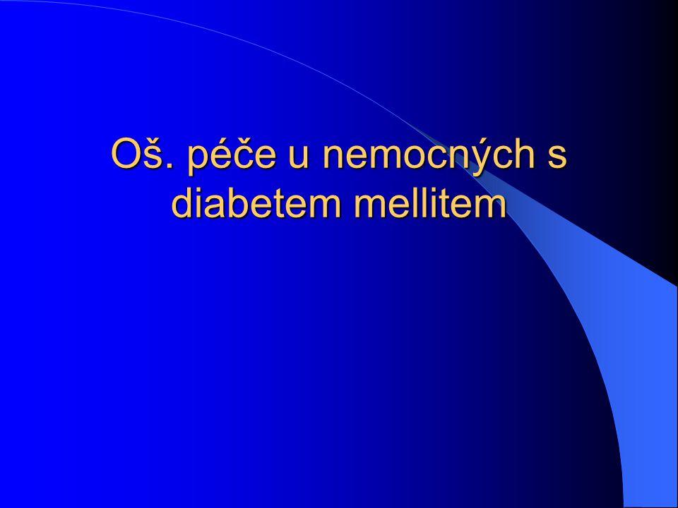 Oš. péče u nemocných s diabetem mellitem