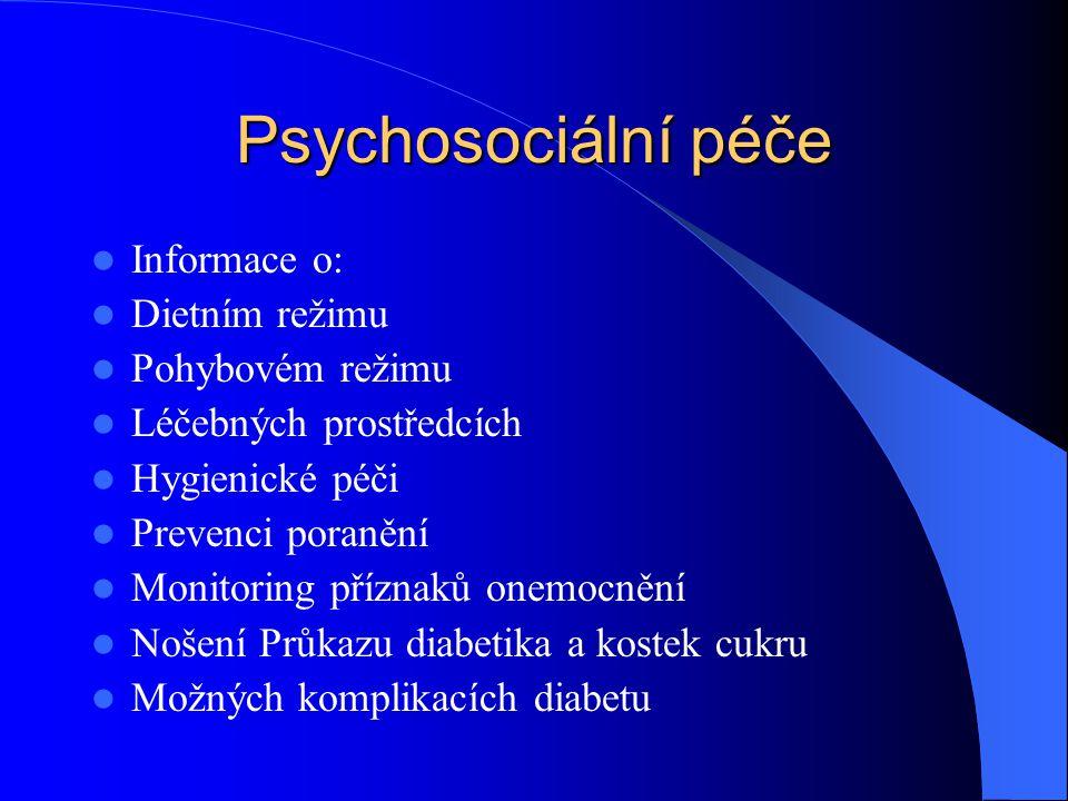 Psychosociální péče Informace o: Dietním režimu Pohybovém režimu
