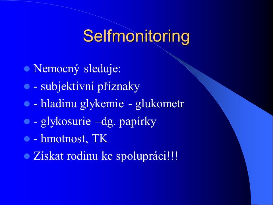 Selfmonitoring Nemocný sleduje: - subjektivní příznaky