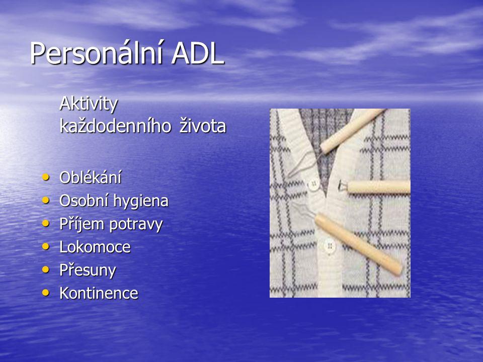 Personální ADL Aktivity každodenního života Oblékání Osobní hygiena