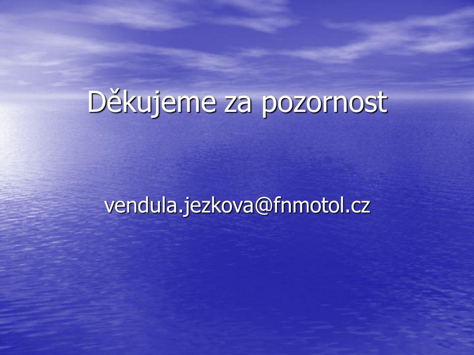Děkujeme za pozornost vendula.jezkova@fnmotol.cz