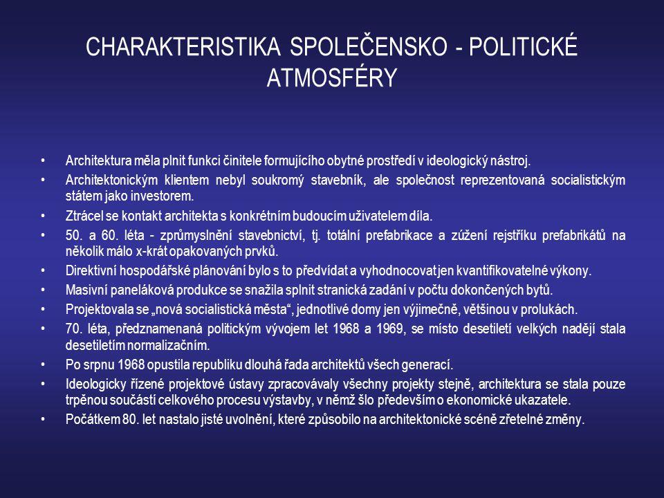 CHARAKTERISTIKA SPOLEČENSKO - POLITICKÉ ATMOSFÉRY