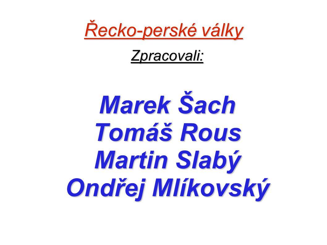 Zpracovali: Marek Šach Tomáš Rous Martin Slabý Ondřej Mlíkovský